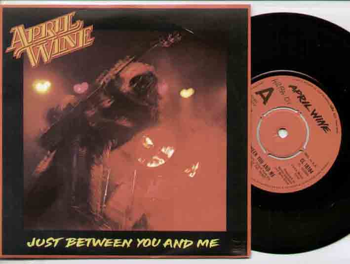April Wine Just+Between+You+And+Me 7''