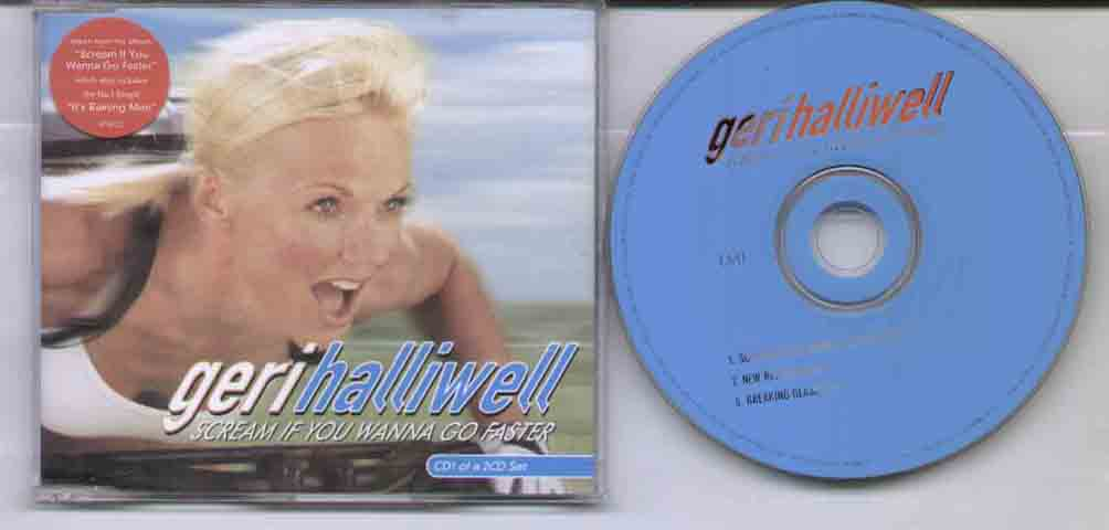 GERI HALLIWELL - SCREAM IF YOU WANNA GO FASTER new unplayed cd1 3 trk feat new religion / breaking glass - CD