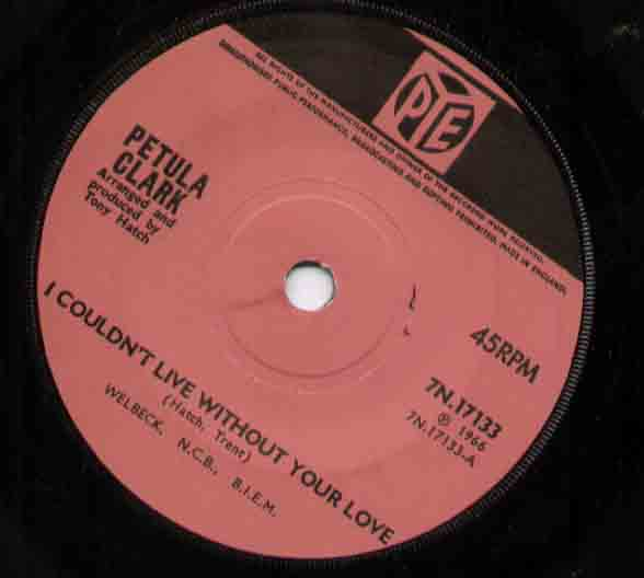 Petula Clark I+Couldn't+Live+Without+Your+Love 7''