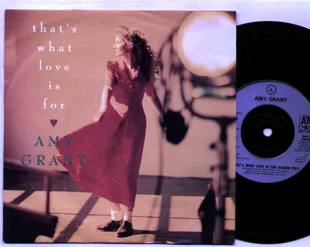 Amy Grant That's What Love Is For 7''