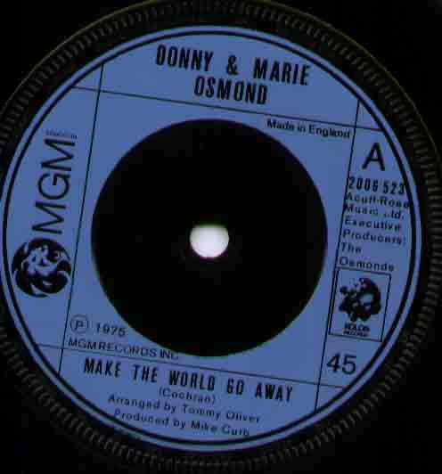 Donny And Marie Osmond Make+The+World+Go+Away 7''