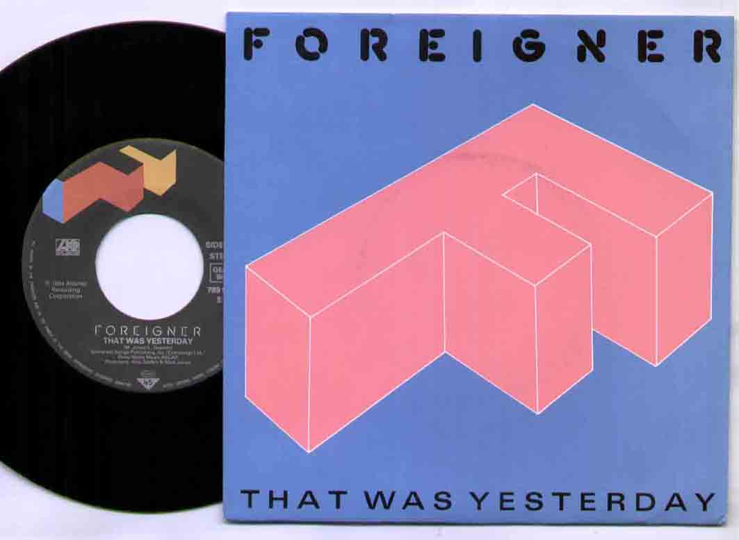 Foreigner That+Was+Yesterday 7''
