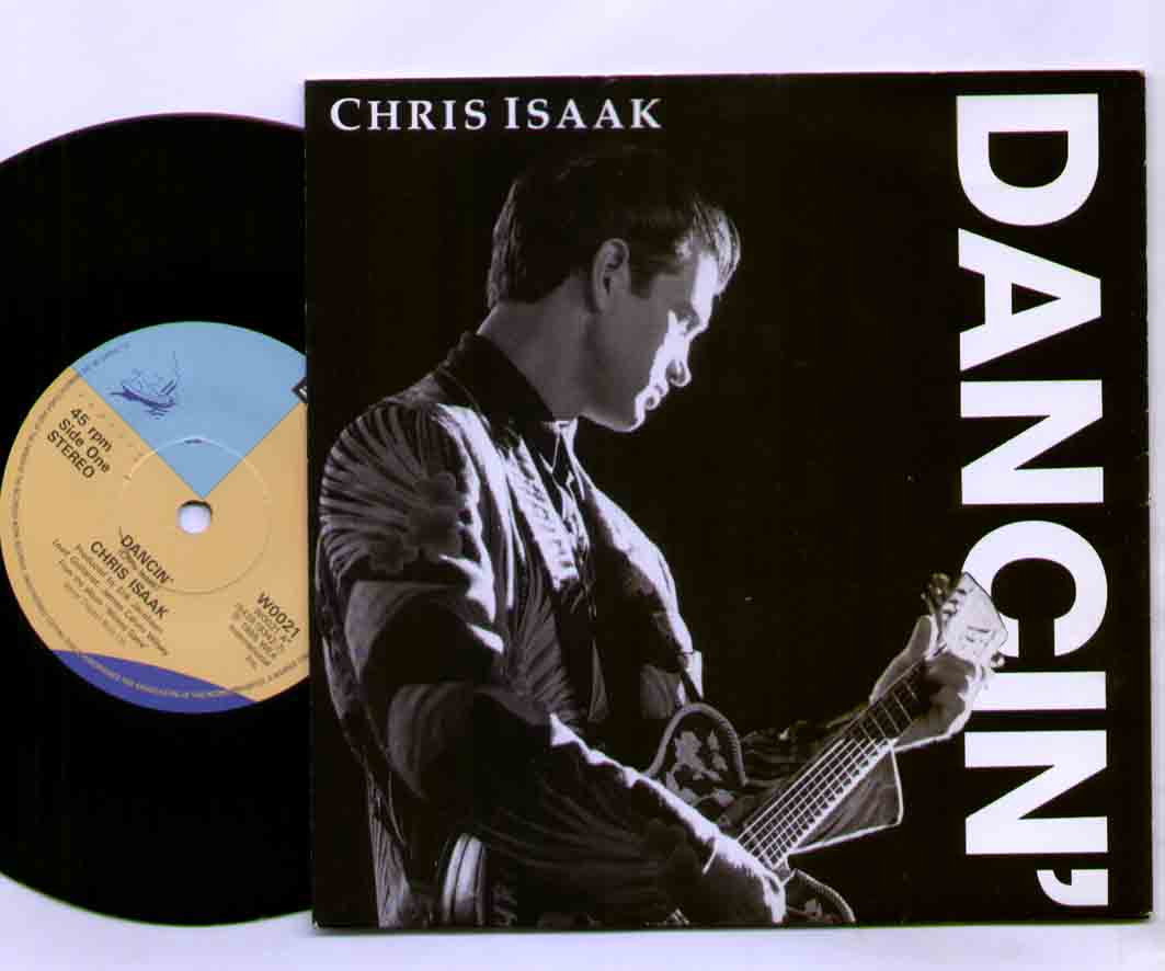 Chris Isaak Dancin 7''