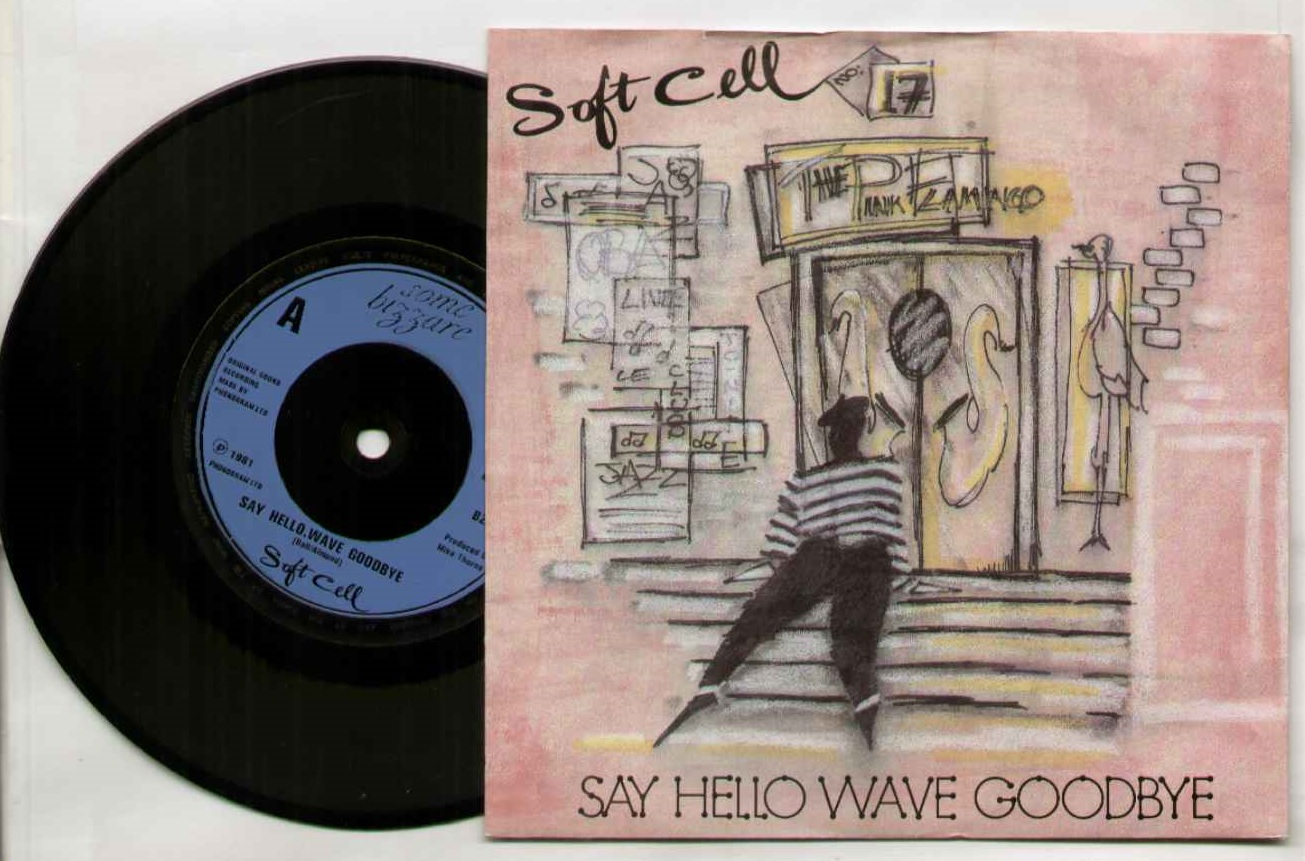 Soft Cell Say+Hello+Wave+Goodbye 7''